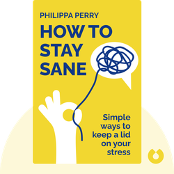 How to Stay Sane von Philippa Perry