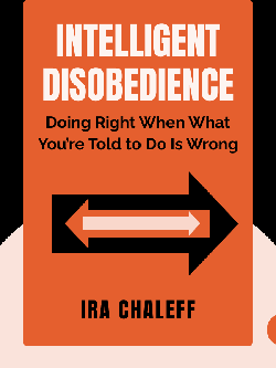 Intelligent Disobedience: Doing Right When What You're Told to Do Is Wrong von Ira Chaleff