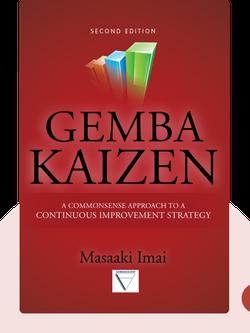 Gemba Kaizen: A Common Sense Approach to a Continuous Improvement Strategy von Masaaki Imai