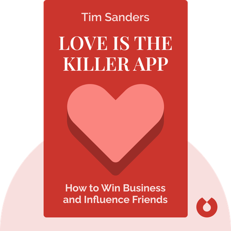 Love is the Killer App von Tim Sanders
