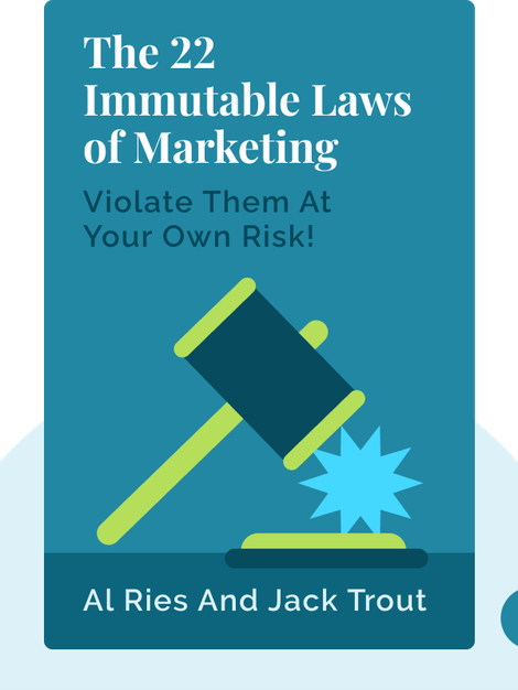 The 22 Immutable Laws of Marketing: Violate Them At Your Own Risk! by Al Ries and Jack Trout