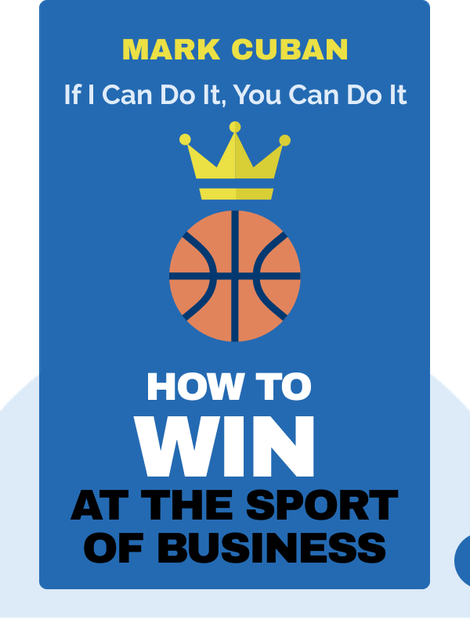 How to Win at the Sport of Business: If I Can Do It, You Can Do It von Mark Cuban
