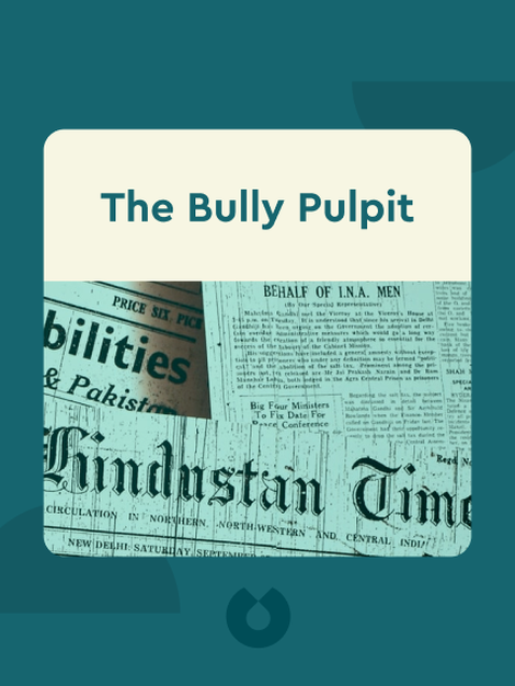 The Bully Pulpit: Theodore Roosevelt, William Howard Taft and the Golden Age of Journalism by Doris Kearns Goodwin
