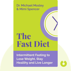 The Fast Diet: Lose Weight, Stay Healthy and Live Longer with the Simple Secret of Intermittent Fasting by Michael Mosley and Mimi Spencer