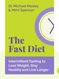 The Fast Diet: Lose Weight, Stay Healthy and Live Longer with the Simple Secret of Intermittent Fasting von Michael Mosley and Mimi Spencer