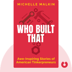 Who Built That: Awe-Inspiring Stories of American Tinkerpreneurs by Michelle Malkin