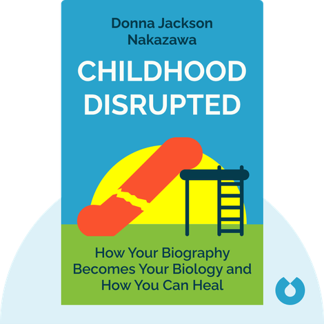 Childhood Disrupted by Donna Jackson Nakazawa