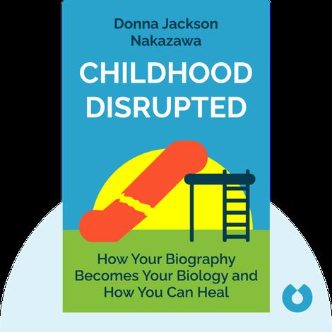 Childhood Disrupted von Donna Jackson Nakazawa