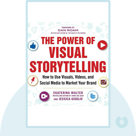 The Power of Visual Storytelling von Ekaterina Walter and Jessica Gioglio