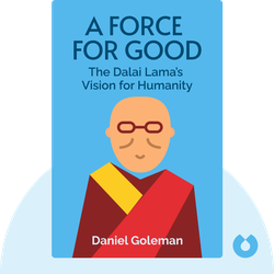A Force for Good: The Dalai Lama's Vision for Humanity by Daniel Goleman