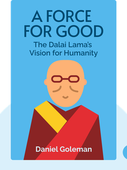 A Force for Good: The Dalai Lama's Vision for Humanity von Daniel Goleman
