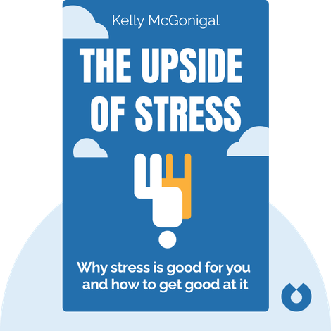 The Upside of Stress von Kelly McGonigal