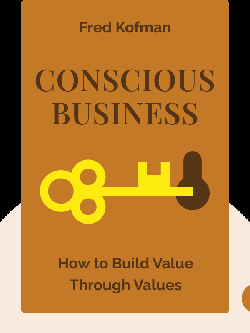 Conscious Business: How to Build Value Through Values by Fred Kofman