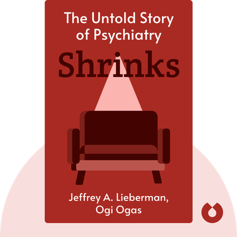Shrinks von Jeffrey A. Lieberman, Ogi Ogas