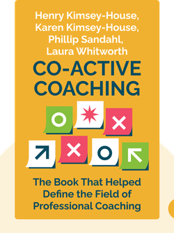 Co-Active Coaching: Changing Business, Transforming Lives - The Book That Helped Define the Field of Professional Coaching von Henry Kimsey-House, Karen Kimsey-House, Phillip Sandahl, Laura Whitworth
