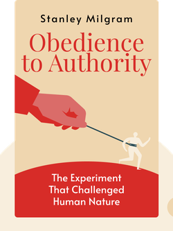 Obedience to Authority: The Experiment That Challenged Human Nature by Stanley Milgram
