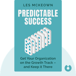 Predictable Success: Getting Your Organization on the Growth Track – and Keeping it There von Les McKeown
