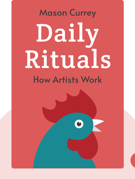 Daily Rituals: How Artists Work by Mason Currey