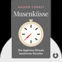 Musenküsse: Die täglichen Rituale berühmter Künstler von Mason Currey
