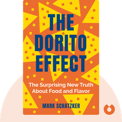 The Dorito Effect: The Surprising New Truth About Food and Flavor von Mark Schatzker