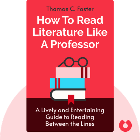 How To Read Literature Like A Professor von Thomas C. Foster