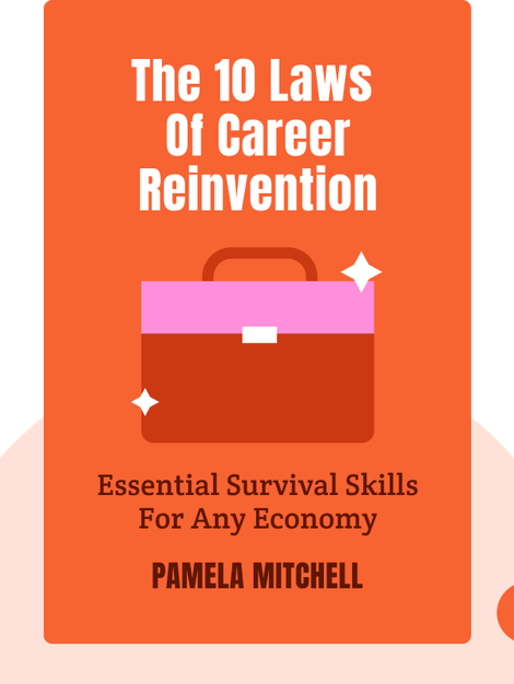 The 10 Laws of Career Reinvention: Essential Survival Skills for Any Economy von Pamela Mitchell