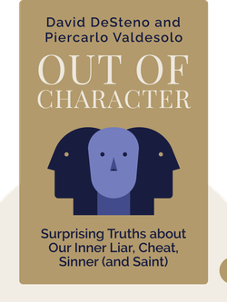Out of Character: Surprising Truths about the Liar, Cheat, Sinner (and Saint) Lurking in All of Us von David DeSteno and Piercarlo Valdesolo