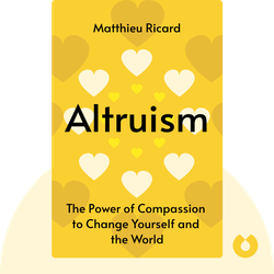 Altruism: The Power of Compassion to Change Yourself and the World von Matthieu Ricard