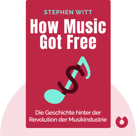 How Music Got Free von Stephen Witt
