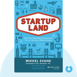 Startupland: How Three Guys Risked Everything to Turn an Idea into a Global Business by Mikkel Svane