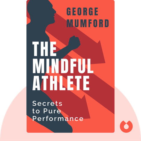 The Mindful Athlete by George Mumford