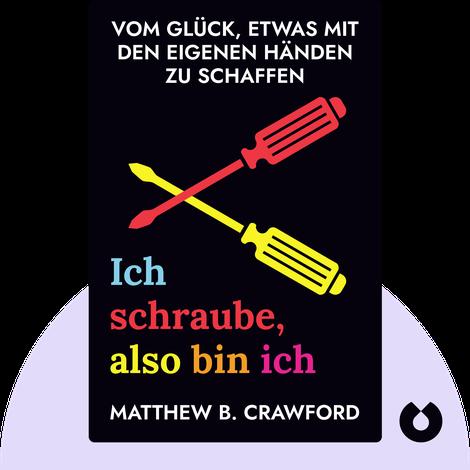 Ich schraube, also bin ich by Matthew B. Crawford