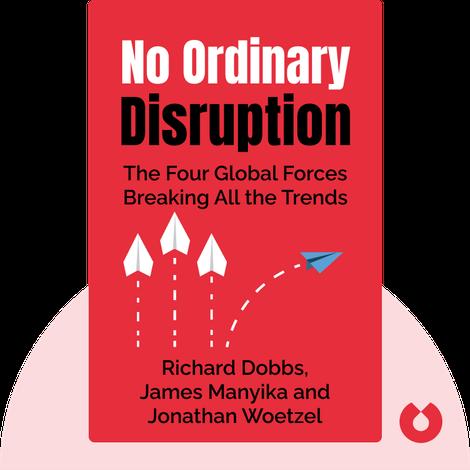 No Ordinary Disruption von Richard Dobbs, James Manyika and Jonathan Woetzel