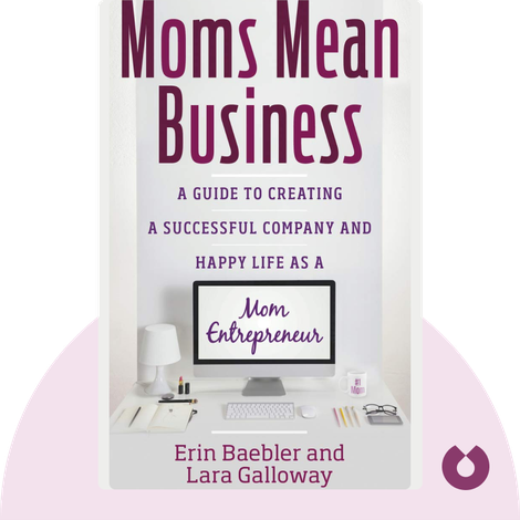 Moms Mean Business by Erin Baebler and Lara Galloway