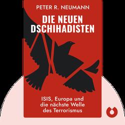 Die neuen Dschihadisten: IS, Europa und die nächste Welle des Terrorismus von Peter R. Neumann