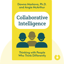 Collaborative Intelligence: Thinking with People Who Think Differently von Dawna Markova, Ph.D. and Angie McArthur