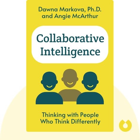 Collaborative Intelligence by Dawna Markova, Ph.D. and Angie McArthur