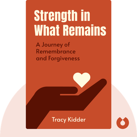Strength in What Remains von Tracy Kidder