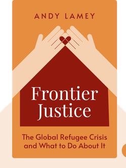 Frontier Justice: The Global Refugee Crisis and What to Do About It von Andy Lamey