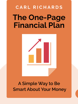 The One-Page Financial Plan: A Simple Way to Be Smart About Your Money by Carl Richards