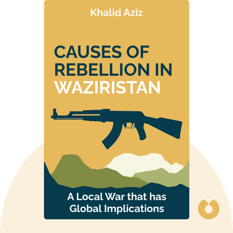 Causes of Rebellion in Waziristan by Khalid Aziz