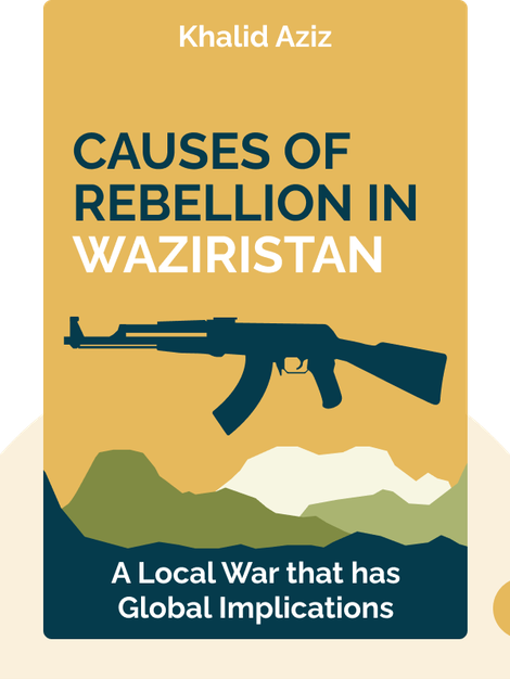 Causes of Rebellion in Waziristan von Khalid Aziz