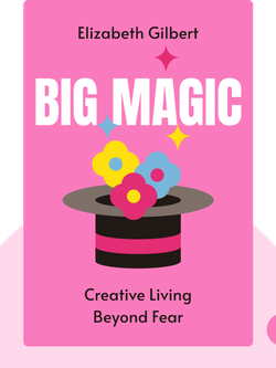 Big Magic: Creative Living Beyond Fear  von Elizabeth Gilbert