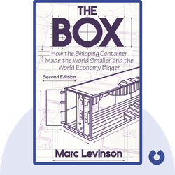 The Box: How the Shipping Container Made the World Smaller and the World Economy Bigger von Marc Levinson