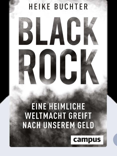 BlackRock: Eine heimliche Weltmacht greift nach unserem Geld by Heike Buchter