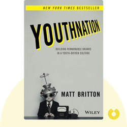 YouthNation: Building Remarkable Brands In a Youth-Driven Culture by Matt Britton
