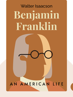Benjamin Franklin: An American Life by Walter Isaacson