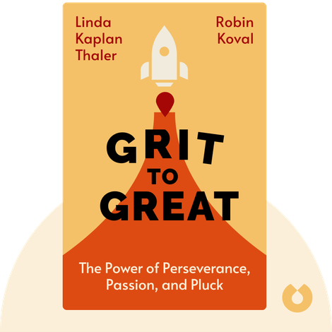 Grit to Great by Linda Kaplan Thaler & Robin Koval