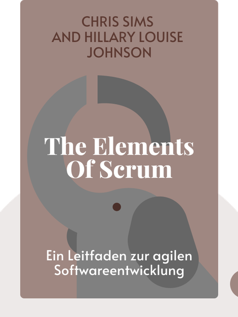 The Elements of Scrum by Chris Sims and Hillary Louise Johnson