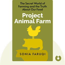 Project Animal Farm: An Accidental Journey into the Secret World of Farming and the Truth About Our Food von Sonia Faruqi